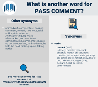 pass comment, synonym pass comment, another word for pass comment, words like pass comment, thesaurus pass comment