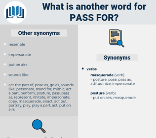 pass for, synonym pass for, another word for pass for, words like pass for, thesaurus pass for
