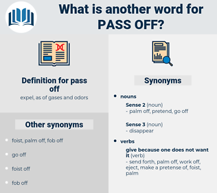 pass off, synonym pass off, another word for pass off, words like pass off, thesaurus pass off