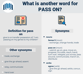 pass on, synonym pass on, another word for pass on, words like pass on, thesaurus pass on