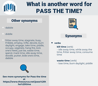 pass the time, synonym pass the time, another word for pass the time, words like pass the time, thesaurus pass the time