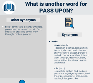 pass upon, synonym pass upon, another word for pass upon, words like pass upon, thesaurus pass upon