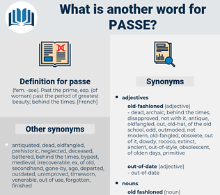 passe, synonym passe, another word for passe, words like passe, thesaurus passe