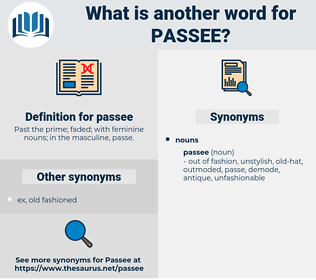 passee, synonym passee, another word for passee, words like passee, thesaurus passee