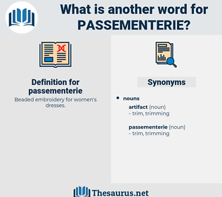 passementerie, synonym passementerie, another word for passementerie, words like passementerie, thesaurus passementerie