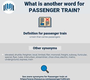 passenger train, synonym passenger train, another word for passenger train, words like passenger train, thesaurus passenger train
