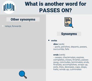passes on, synonym passes on, another word for passes on, words like passes on, thesaurus passes on