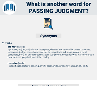 passing judgment, synonym passing judgment, another word for passing judgment, words like passing judgment, thesaurus passing judgment