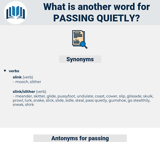 passing quietly, synonym passing quietly, another word for passing quietly, words like passing quietly, thesaurus passing quietly