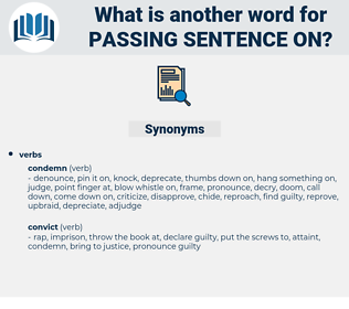 passing sentence on, synonym passing sentence on, another word for passing sentence on, words like passing sentence on, thesaurus passing sentence on