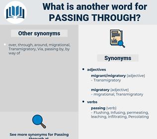 passing through, synonym passing through, another word for passing through, words like passing through, thesaurus passing through