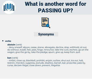 passing up, synonym passing up, another word for passing up, words like passing up, thesaurus passing up