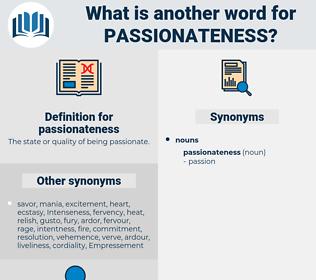 passionateness, synonym passionateness, another word for passionateness, words like passionateness, thesaurus passionateness