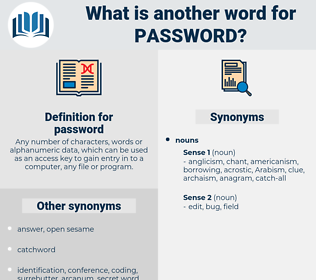 password, synonym password, another word for password, words like password, thesaurus password