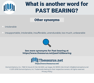 past bearing, synonym past bearing, another word for past bearing, words like past bearing, thesaurus past bearing