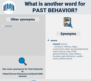 past behavior, synonym past behavior, another word for past behavior, words like past behavior, thesaurus past behavior
