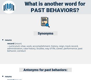past behaviors, synonym past behaviors, another word for past behaviors, words like past behaviors, thesaurus past behaviors
