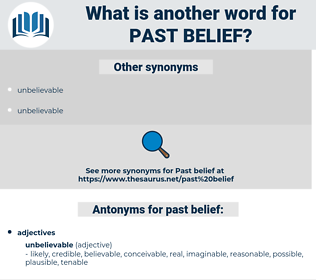 past belief, synonym past belief, another word for past belief, words like past belief, thesaurus past belief