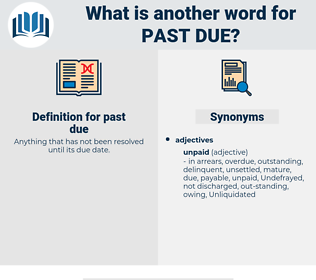 past due, synonym past due, another word for past due, words like past due, thesaurus past due
