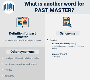 past master, synonym past master, another word for past master, words like past master, thesaurus past master