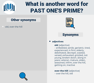 past one's prime, synonym past one's prime, another word for past one's prime, words like past one's prime, thesaurus past one's prime