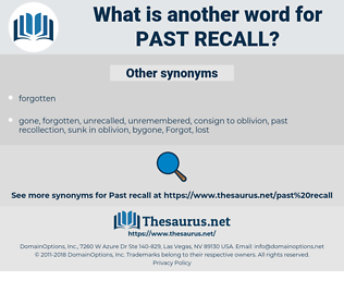past recall, synonym past recall, another word for past recall, words like past recall, thesaurus past recall