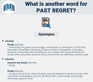 past regret, synonym past regret, another word for past regret, words like past regret, thesaurus past regret
