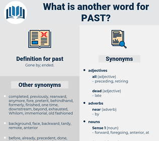 past, synonym past, another word for past, words like past, thesaurus past
