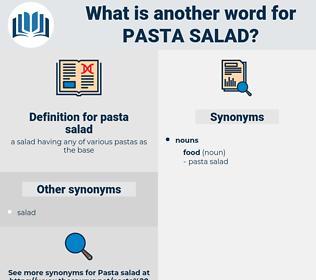 pasta salad, synonym pasta salad, another word for pasta salad, words like pasta salad, thesaurus pasta salad