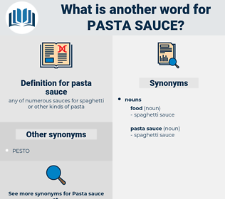 pasta sauce, synonym pasta sauce, another word for pasta sauce, words like pasta sauce, thesaurus pasta sauce