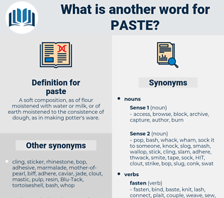 paste, synonym paste, another word for paste, words like paste, thesaurus paste