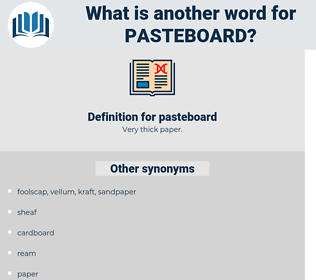 pasteboard, synonym pasteboard, another word for pasteboard, words like pasteboard, thesaurus pasteboard