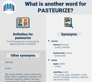 pasteurize, synonym pasteurize, another word for pasteurize, words like pasteurize, thesaurus pasteurize