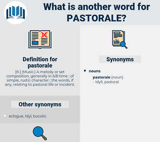 pastorale, synonym pastorale, another word for pastorale, words like pastorale, thesaurus pastorale