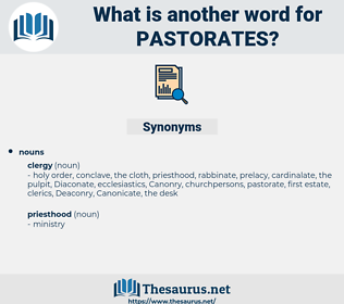 pastorates, synonym pastorates, another word for pastorates, words like pastorates, thesaurus pastorates