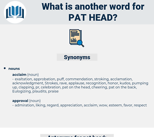 pat head, synonym pat head, another word for pat head, words like pat head, thesaurus pat head