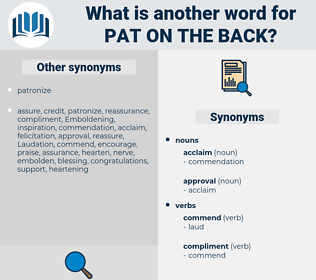pat on the back, synonym pat on the back, another word for pat on the back, words like pat on the back, thesaurus pat on the back