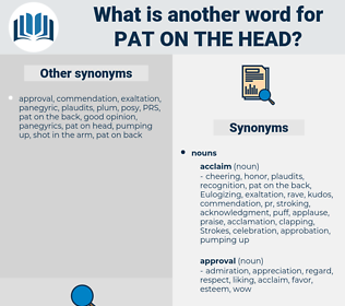 pat on the head, synonym pat on the head, another word for pat on the head, words like pat on the head, thesaurus pat on the head