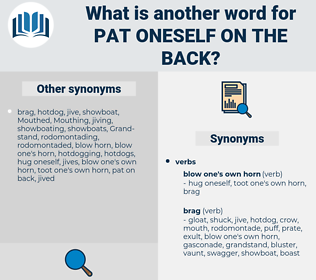 pat oneself on the back, synonym pat oneself on the back, another word for pat oneself on the back, words like pat oneself on the back, thesaurus pat oneself on the back