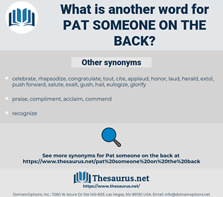 pat someone on the back, synonym pat someone on the back, another word for pat someone on the back, words like pat someone on the back, thesaurus pat someone on the back