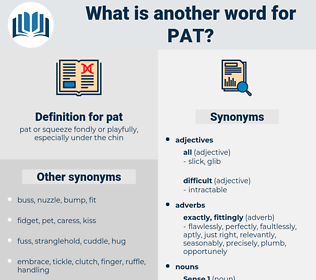 pat, synonym pat, another word for pat, words like pat, thesaurus pat