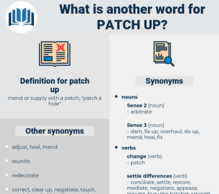 patch up, synonym patch up, another word for patch up, words like patch up, thesaurus patch up