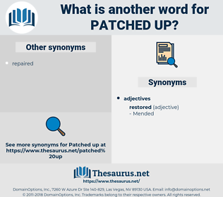 patched up, synonym patched up, another word for patched up, words like patched up, thesaurus patched up