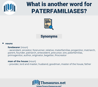 paterfamiliases, synonym paterfamiliases, another word for paterfamiliases, words like paterfamiliases, thesaurus paterfamiliases