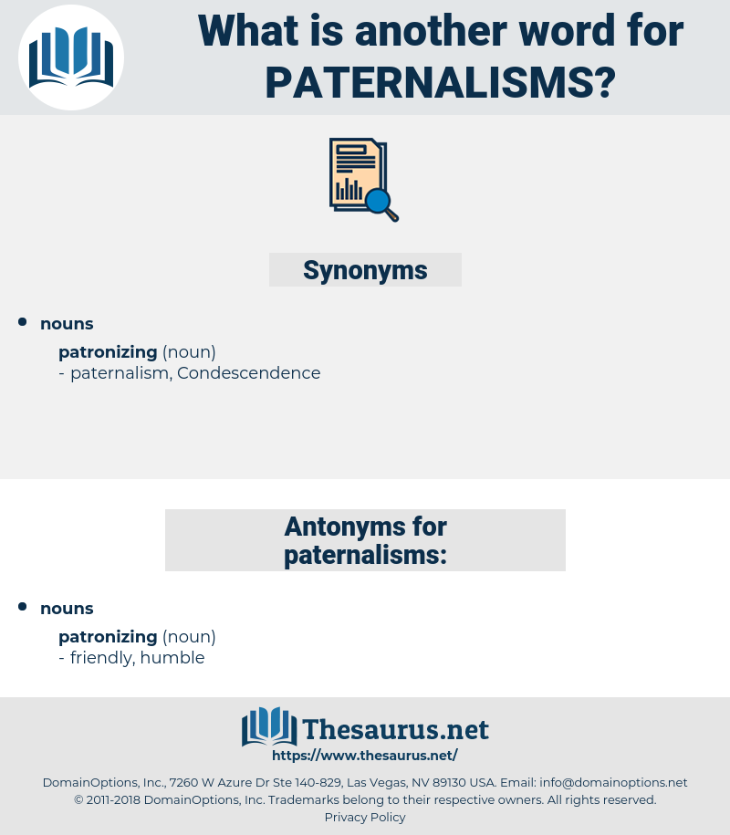paternalisms, synonym paternalisms, another word for paternalisms, words like paternalisms, thesaurus paternalisms
