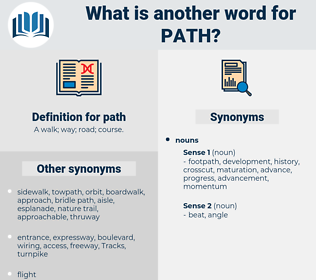 path, synonym path, another word for path, words like path, thesaurus path
