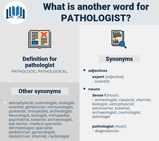 pathologist, synonym pathologist, another word for pathologist, words like pathologist, thesaurus pathologist