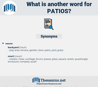 patios, synonym patios, another word for patios, words like patios, thesaurus patios