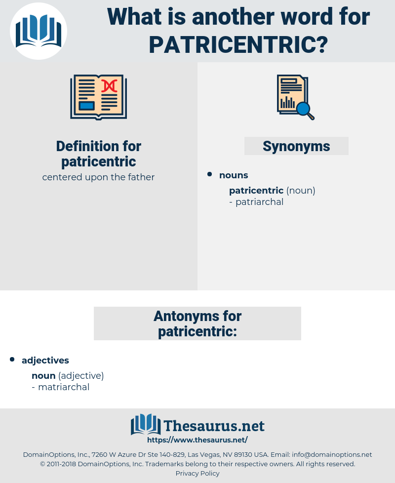 patricentric, synonym patricentric, another word for patricentric, words like patricentric, thesaurus patricentric