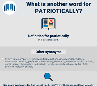patriotically, synonym patriotically, another word for patriotically, words like patriotically, thesaurus patriotically